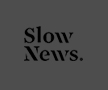 slow news new